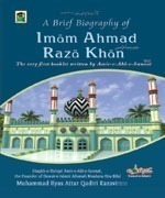A Brief Biography of Imam Ahmad Raza Khan